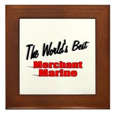 """The World's Best Merchant Marine"" Framed Tile"