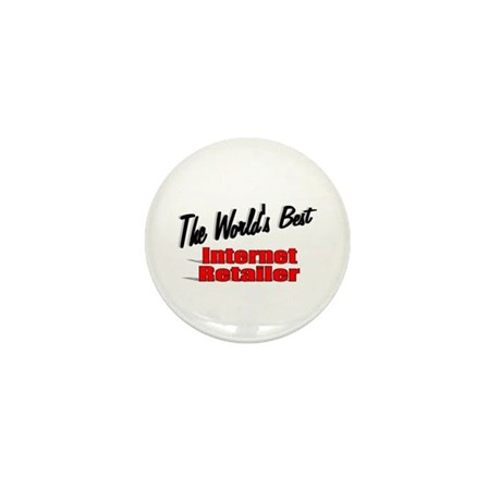 """The World's Best Internet Retailer"" Mini Button ("