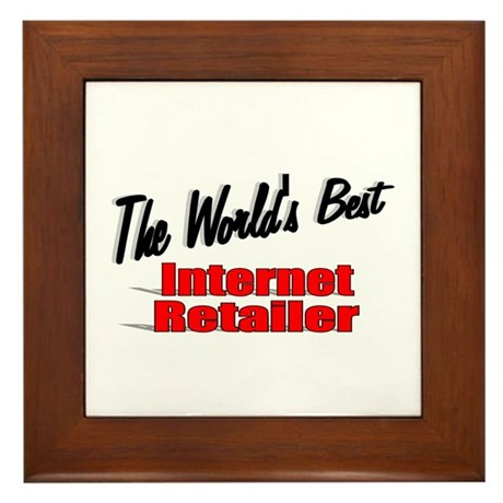 """The World's Best Internet Retailer"" Framed Tile"
