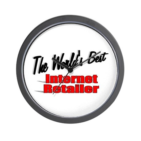 """The World's Best Internet Retailer"" Wall Clock"