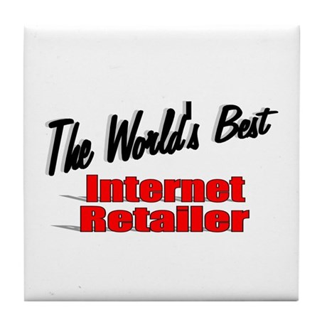 """The World's Best Internet Retailer"" Tile Coaster"