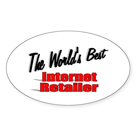 """The World's Best Internet Retailer"" Sticker (Oval"