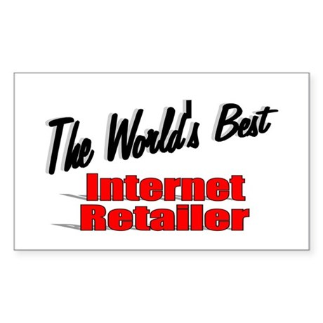 """The World's Best Internet Retailer"" Sticker (Rect"