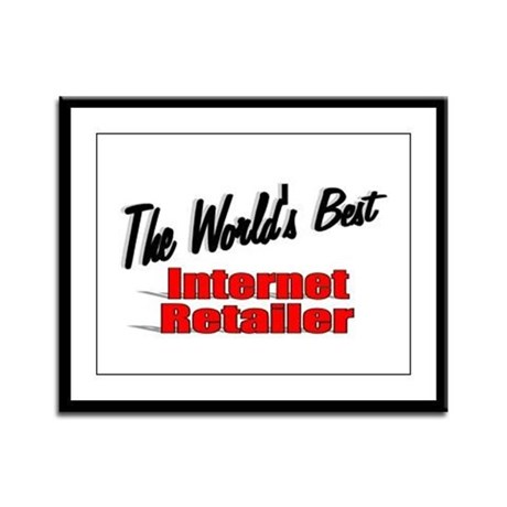 """The World's Best Internet Retailer"" Framed Panel"