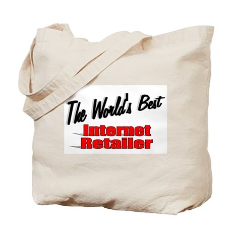 """The World's Best Internet Retailer"" Tote Bag"
