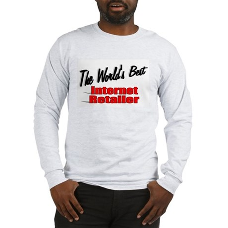 """The World's Best Internet Retailer"" Long Sleeve T"