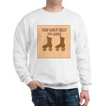 Brown Roller Skates Sweatshirt
