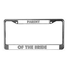Parent of the Bride License Plate Frame