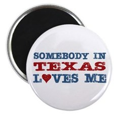 Somebody in Texas Loves Me Magnet