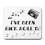 I've Been Rick Roll'd Mousepad
