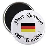 Part German All Trouble Magnet