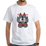 The greatest K9 on Earth! White T-Shirt