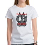 The greatest K9 on Earth! Women's T-Shirt