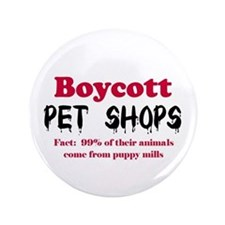 "Boycott Pet Shops 3.5"" Button"
