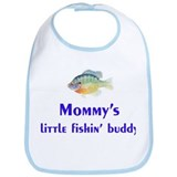 mommy's fishin' buddy Bib
