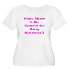 Nancy's Our Homegirl!! T-Shirt