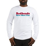 Redheads Have More Fun Long Sleeve T-Shirt