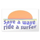 Save A Wave Ride A Surfer Rectangle Decal