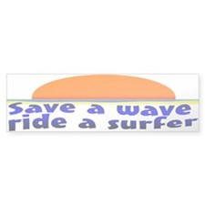 Save A Wave Ride A Surfer Bumper Bumper Sticker