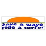 Save A Wave Ride A Surfer Bumper Bumper Stickers