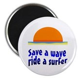 Save A Wave Ride A Surfer Magnet