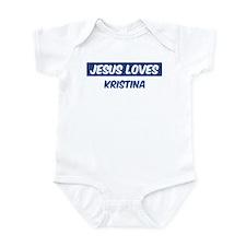 Jesus Loves Kristina Infant Bodysuit