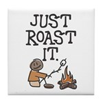 Just Roast It Tile Coaster