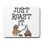 Just Roast It Mousepad