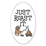 Just Roast It Oval Sticker