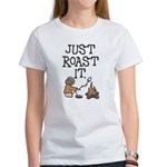 Just Roast It Women's T-Shirt