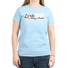 Love is... Being a Doula! Women's Pink T-Shirt