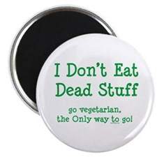 "I Don't Eat Dead Stuff 2.25"" Magnet (100 pack)"