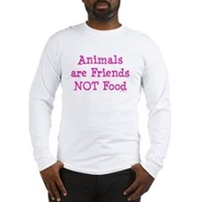 Animals are Friends Not Food Long Sleeve T-Shirt