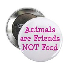 "Animals are Friends Not Food 2.25"" Button (10 pack"