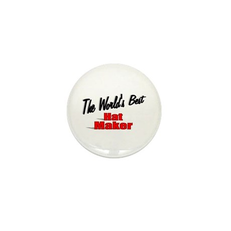 """The World's Best Hat Maker"" Mini Button (100 pack"