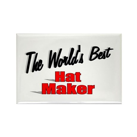 """The World's Best Hat Maker"" Rectangle Magnet (10"
