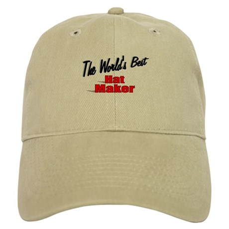 """The World's Best Hat Maker"" Cap"