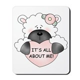 IT'S ALL ABOUT ME! Mousepad