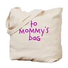 To Mommy's House Bag