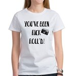 You've Been Rick Roll'd Women's T-Shirt