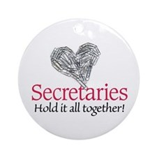 secretaries hold it together Ornament (Round)