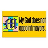 Rectangle Sticker. God does not appoint mayors