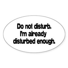 Do not disturb. Oval Sticker (50 pk)