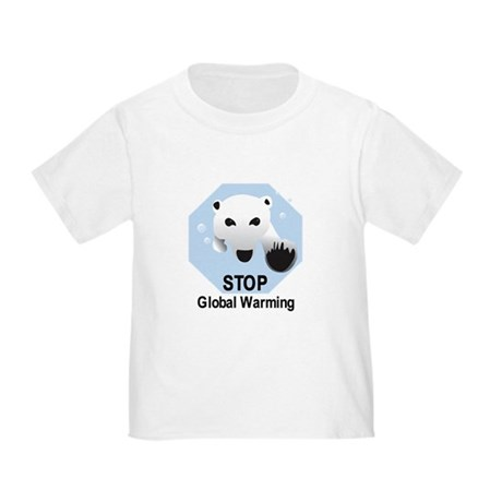 Stop Global Warming Toddler T-Shirt