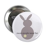 mean people wear fur 2.25&amp;quot; Button