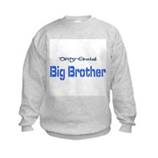 Big Brother - Only Sweatshirt