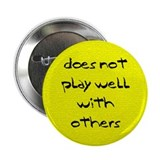 &quot;Does Not Play Well with Others&quot; Button