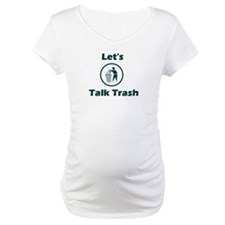Let's Talk Trash Shirt
