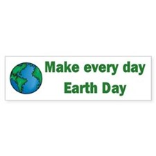 Every day Earth Day Bumper Car Sticker