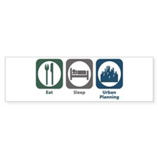 Eat Sleep Urban Planning Bumper Sticker (10 pk)